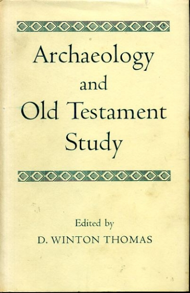 Image for ARCHAEOLOGY AND OLD TESTAMENT STUDY, Jubilee volume of the Society for Old Testament Study 1917-1967