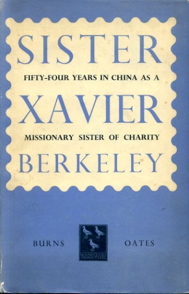 Image for SISTER XAVIER BERKELEY (1861-1944) Sister of Charity of St Vincent de paul: Fifty-four years a missionary in China
