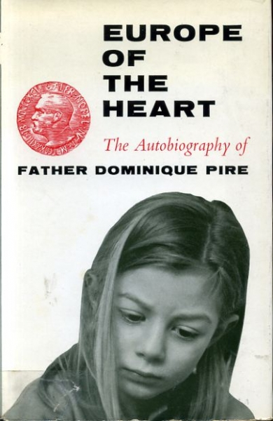 Image for EUROPE OF THE HEART the autobiography of Father Dominique Pire