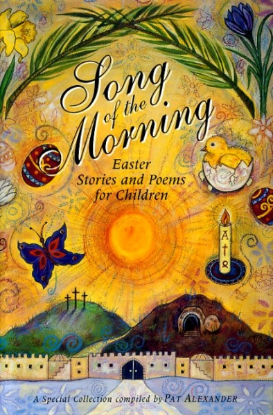 Image for SONG OF THE MORNING Easter stories and poems for children