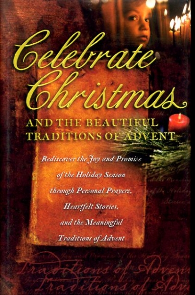 Image for CELEBRATE CHRISTMAS AND THE BEAUTIFUL TRADITIONS OF ADVENT