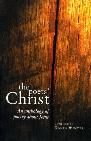 Image for THE POETS' CHRIST An anthology of poetry about Jesus