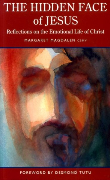 Image for THE HIDDEN FACE OF JESUS reflections on the emotional life of Christ
