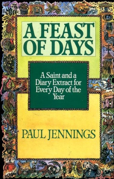 Image for A FEAST OF DAYS a Saint and a Diary extract for every day of the year