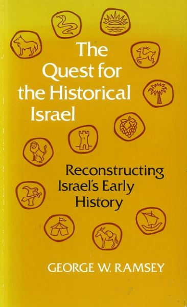 Image for THE QUEST FOR THE HISTORICAL ISRAEL, resconstructing Israel's early history