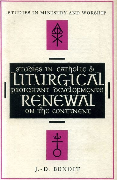 Image for LITURGICAL RENEWAL studies in Catholic and Protestant developments on the continent