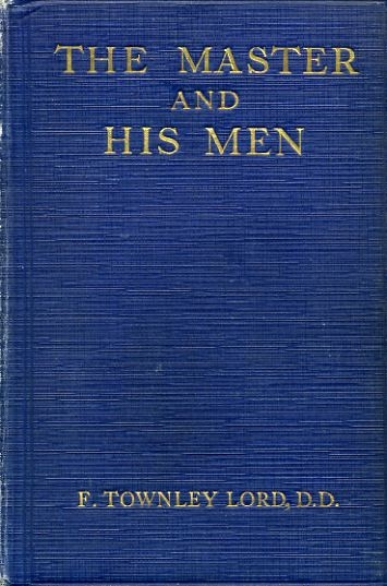 Image for THE MASTER AND HIS MEN studies in Christian enterprise