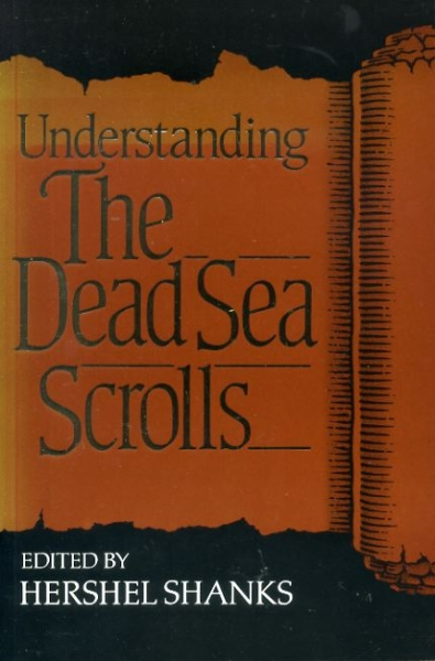 Image for UNDERSTANDING THE DEAD SEA SCROLLS, a reader from the Biblical archaeological review