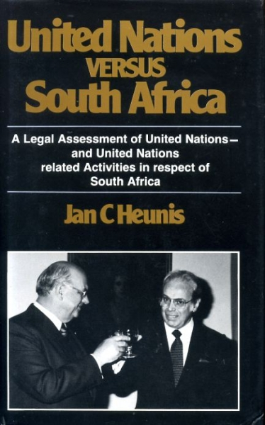 Image for UNITED NATIONS VERSUS SOUGHT AFRICA a legal assessment of United Nations - and United Nations related activities in respect of South Africa