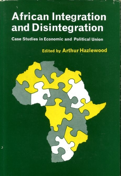 Image for AFRICAN INTEGRATION AND DISINTEGRATION case studies in economics and political union