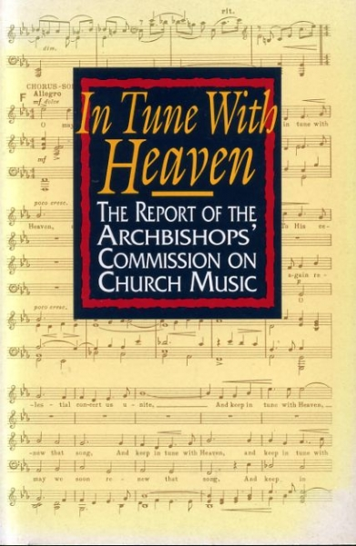 Image for IN TUNE WITH HEAVEN The Report of the Archbishops' Commission on Church Music