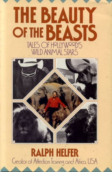 Image for THE BEAUTY AND THE BEASTS tales of Hollywood's wild animal stars