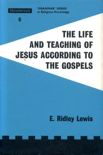 Image for THE LIFE AND TEACHING OF JESUS ACCORDING TO THE GOSPELS