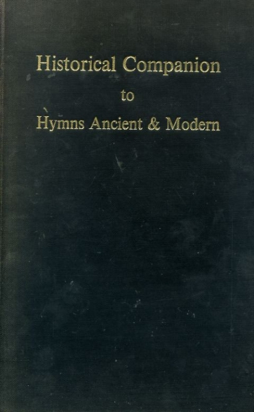 Image for HISTORICAL COMPANION TO HYMNS ANCIENT & MODERN