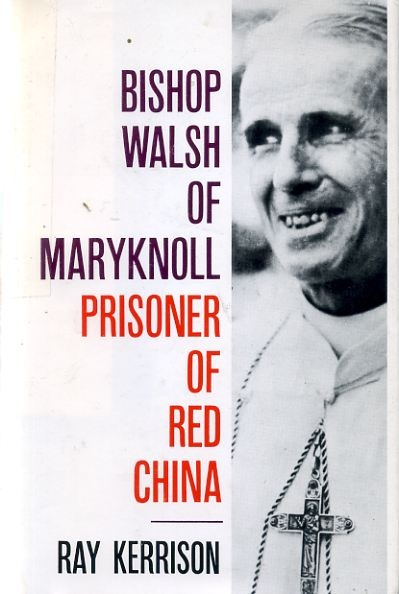 Image for BISHOP WALSH OF MARYKNOLL, a biography