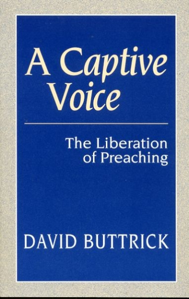 Image for A CAPTIVE VOICE the liberation of preaching