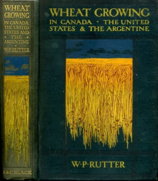 Image for WHEAT-GROWING IN CANADA The United States and The Argentine including comparisons with other areas