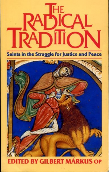 Image for THE RADICAL TRADITION, Saints in the struggle for Justice and Peace