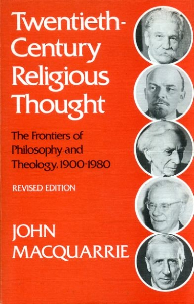 Image for TWENTIETH-CENTURY RELIGIOUS THOUGHT the frontiers of philosophy and theology, 1900-1980