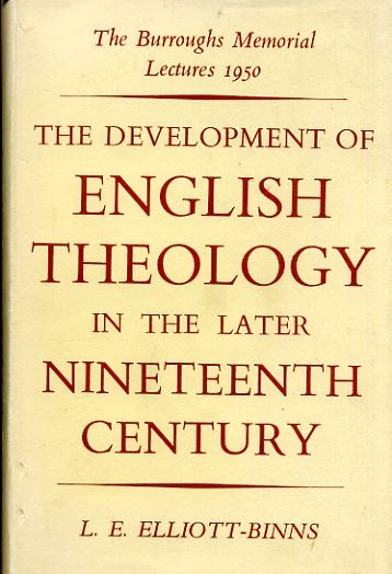 Image for THE DEVELOPMENT OF ENGLISH THEOLOGY IN THE LATER NINETEENTH CENTURY