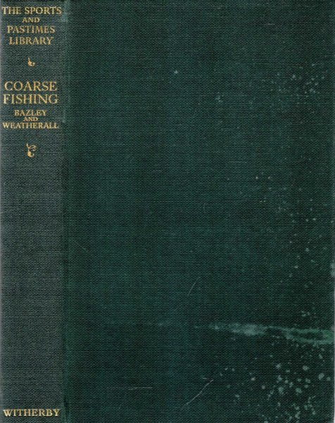 Image for Coarse Fishing : a practical treatise on the Sport and choice of Tackle and Water