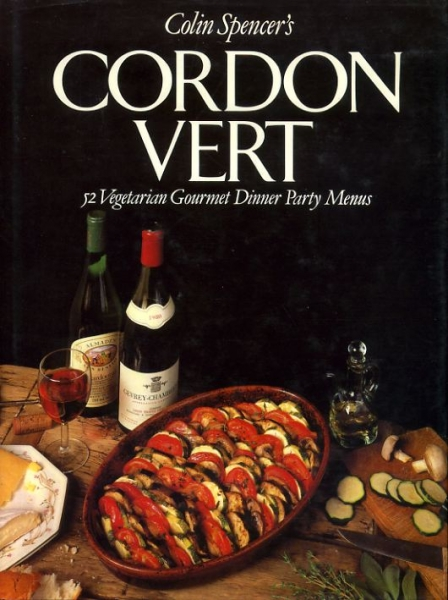Image for COLIN SPENCER'S CORDEN VERT 52 Vegetarian Gourmet Dinner Party Menus