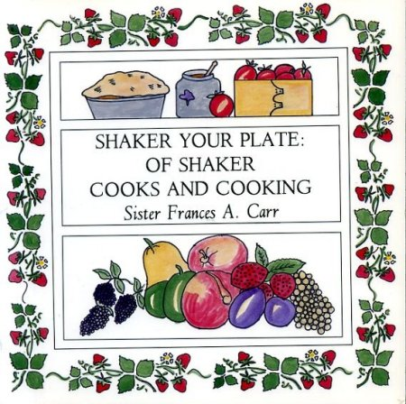 Image for SHAKER YOUR PLATE: Of Shaker Cooks and Cooking