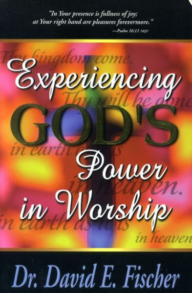 Image for EXPERIENCING GOD'S POWER IN WORSHIP