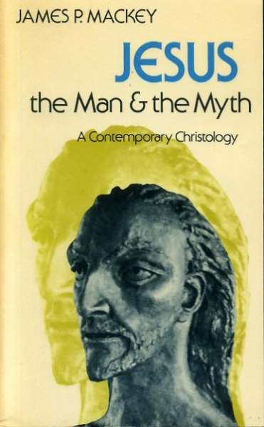Image for Jesus : The man and the myth, a contemporary Christology