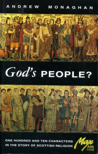 Image for GOD'S PEOPLE?, one hundred and ten characters in the story of Scottish religion