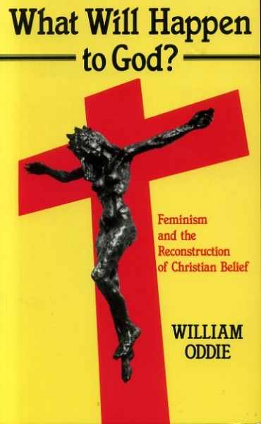 Image for WHAT WILL HAPPEN TO GOD? Feminism and the reconstruction of Christian belief