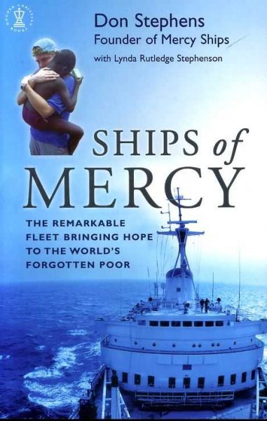 Image for SHIPS OF MERCY, the remarkable fleet bringing hope to the world's forgotten poor