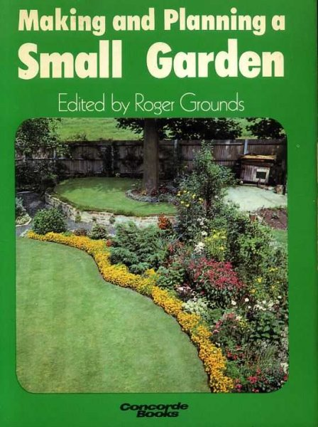 Image for MAKING AND PLANNING A SMALL GARDEN