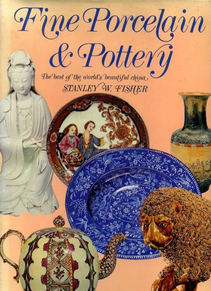 Image for FINE PORCELAIN & POTTERY the best of the world's beautiful China