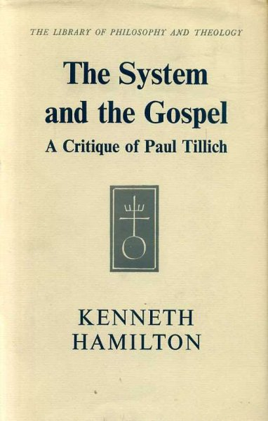 Image for THE SYSTEM AND THE GOSPEL a critique of Paul Tillich