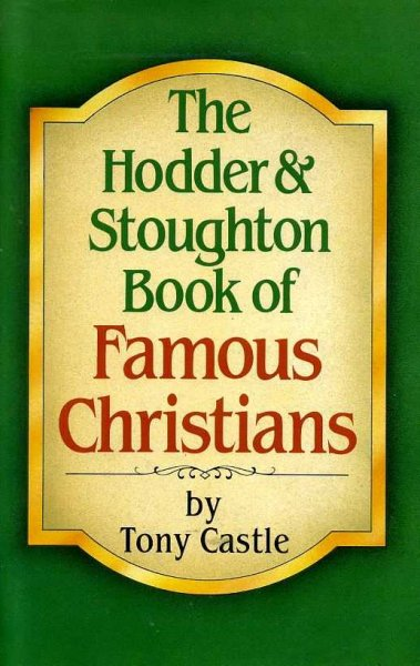 Image for THE HODDER & STOUGHTON BOOK OF FAMOUS CHRISTIANS