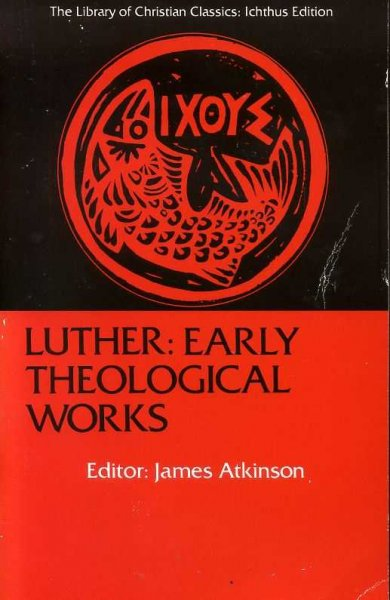 Image for LUTHER: EARLY THEOLOGICAL WORKS (Library of Christian Classics, Icthus edition)