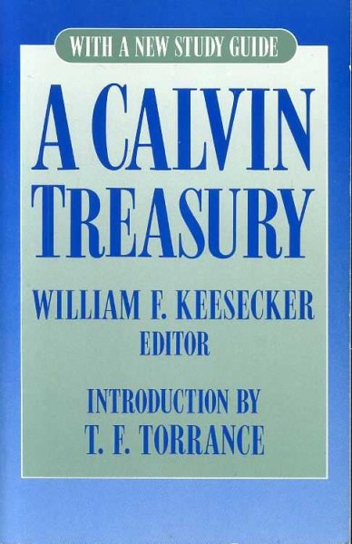 Image for A CALVIN TREASURY with a New Study Guide