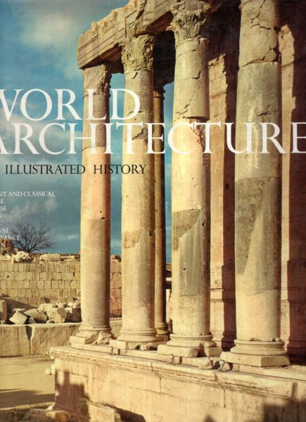 Image for WORLD ARCHITECTURE An Illustrated History