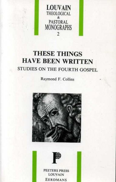 Image for THESE THINGS HAVE BEEN WRITTEN, studies in the fourth gospel