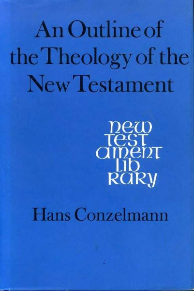 Image for AN OUTLINE OF THE THEOLOGY OF THE NEW TESTAMENT