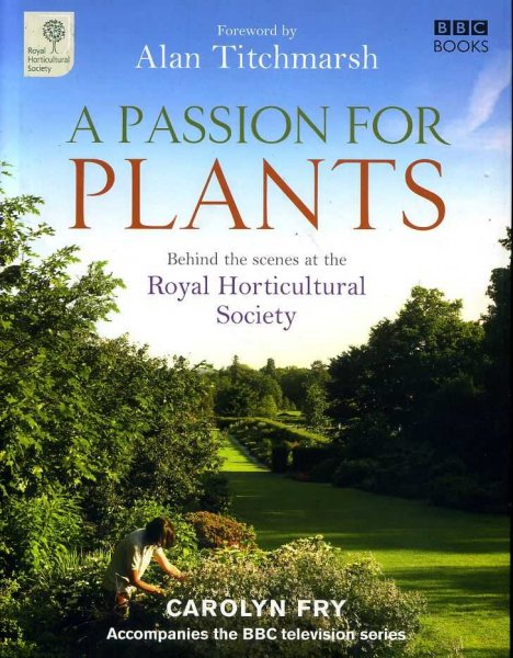 Image for A PASSION FOR PLANTS behind the scenes at the Royal Horiticultural Society