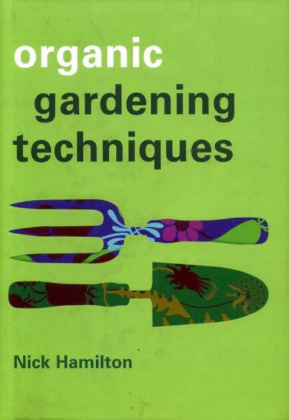 Image for ORGANIC GARDENING TECHNIQUES