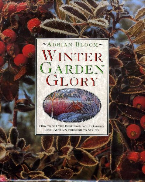 Image for Winter Garden Glory How to get the best from your garden  from autumn to spring
