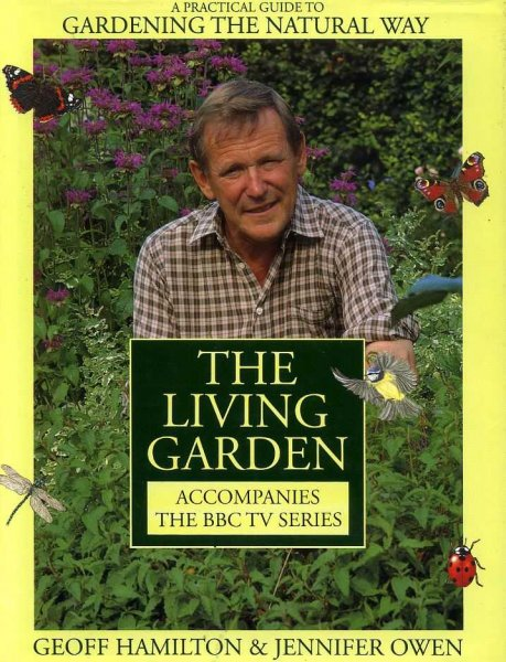 Image for THE LIVING GARDEN a practical guide to gardening the natural way
