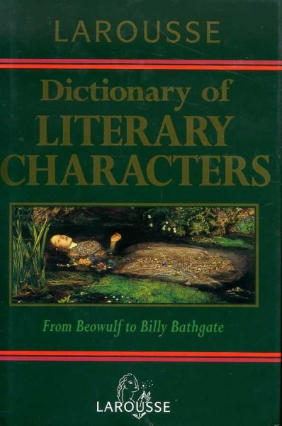 Image for LAROUSSE DICTIONARY OF LITERARY CHARACTERS