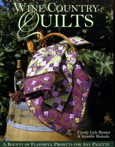 Image for WINE COUNTRY QUILTS a bounty of flavorful projects for any palette