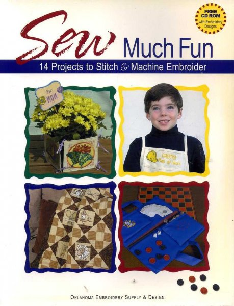 Image for SEW MUCH FUN 14 Projects to stitch and machine embroider