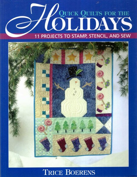Image for QUICK QUILTS FOR THE HOLIDAYS 11 Projects to Stamp, Stencil, and Sew