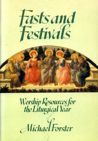 Image for FASTS AND FESTIVALS Worship Resources for the liturgical Year